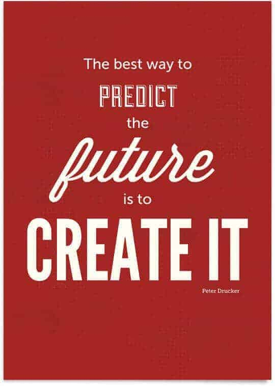 The best way to predict the future…