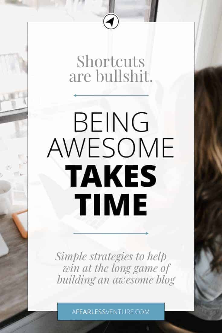 How to stand out among millions of blogs? Any shortcuts worth taking? Strategies to help bloggers cope with the long game of building an awesome blog. #blogging #writing #success #entrepreneur #SEO #traffic #analytics #awesomeness